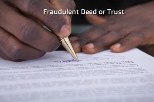 Fraudulent Deed or Trust