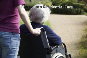 Forced into Residential Care