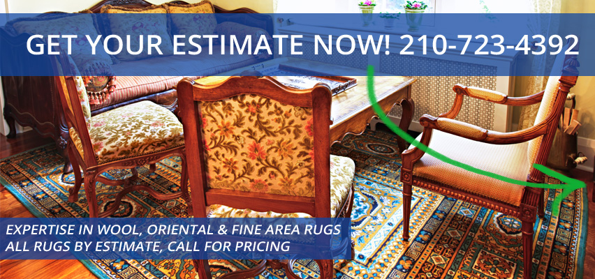 Expertise in Wool, Oriental and Fine Area Rugs, All Rugs by Estimate, Call For Pricing. Get Your Estimate Now! 210-723-4392, one more time that is 210-723-4392
