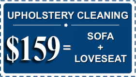 At $159 for upholstery cleaning, you will be sitting pretty in no time! (Sofa + Loveseat)