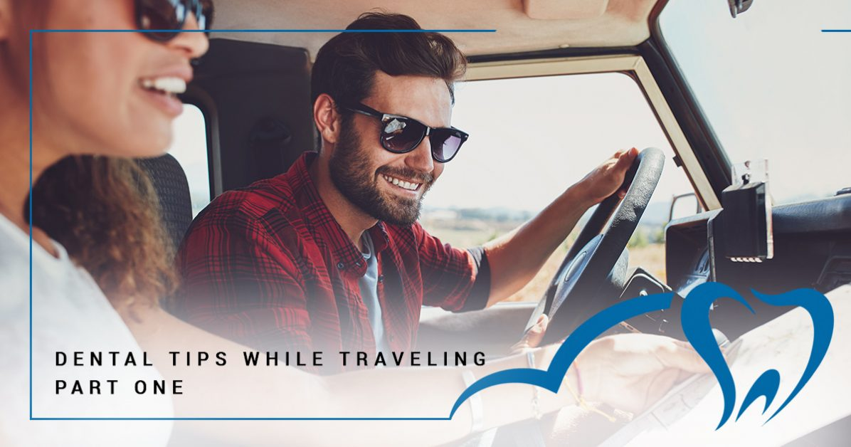 Traveling dental tips from your South Austin family dentist, part one