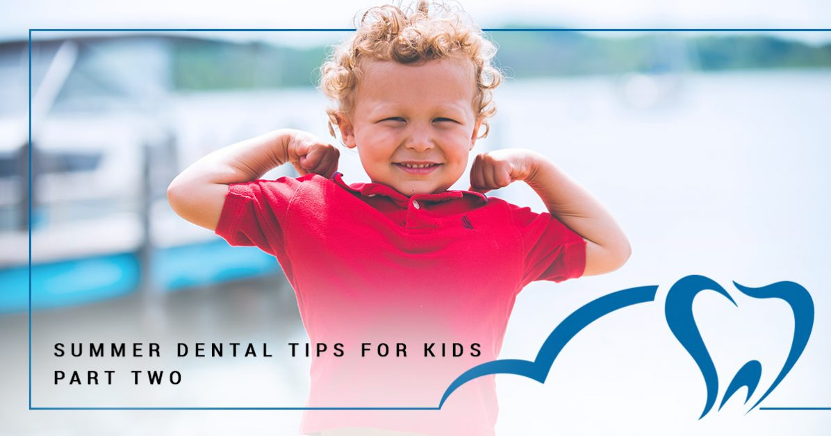 Summer dental tips for kids part two from your Circle C family dentist