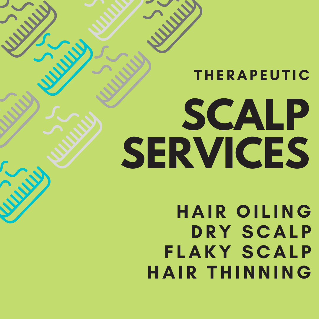 Scalp Services: thinning hair, itchy scalp, flaky scalp, dandruff, hair oiling