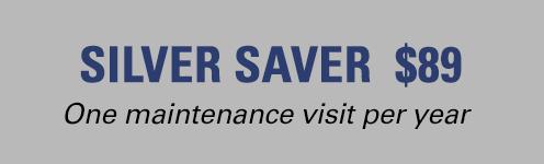 Silver Saver Annual HVAC Plan $89 / year. One maintenance visit per year.
