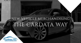 New Vehicle Merchandising The CarData Way Banner