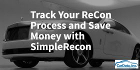 Track your ReCon Process and Save Money