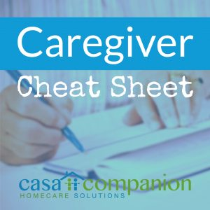 Casa Companion Homecare Solutions Caregiver Cheat Sheet
