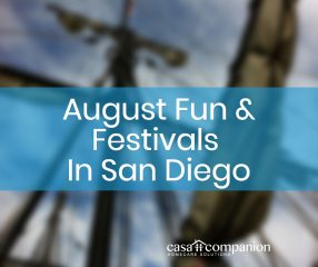 Casa Companion August Fun & Festivals in San Diego