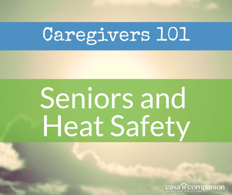 Casa Companion Seniors Heat Safety