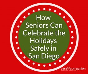 How Seniors Can Celebrate the Holidays Safely in San Diego