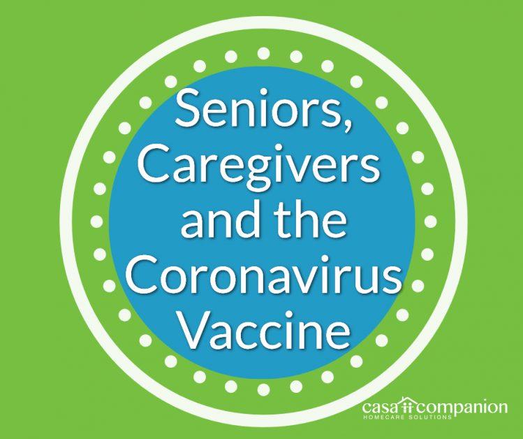 Seniors, Caregivers and the Coronavirus Vaccine