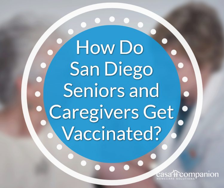How Do San Diego Seniors And Caregivers Get Vaccinated?