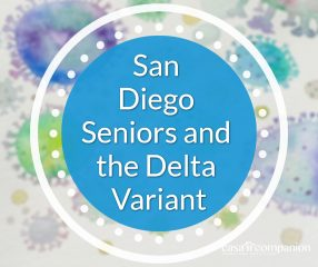 What San Diego Seniors Need to Know About the Delta Variant