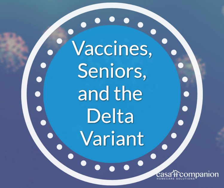 Vaccines, Seniors, and the Delta Variant