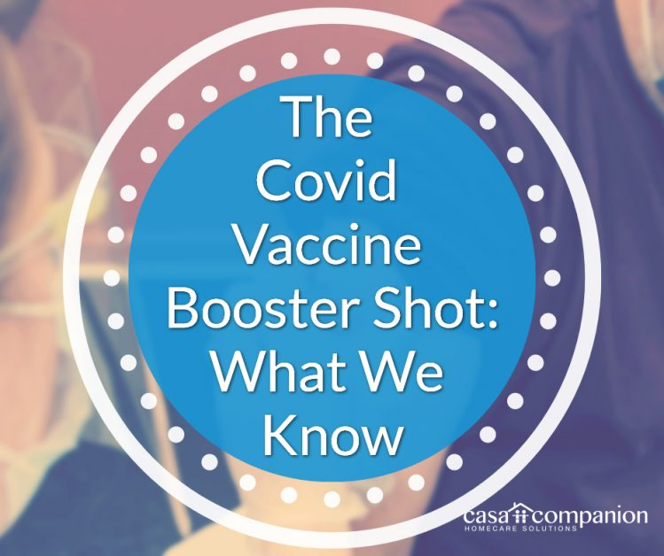 The Covid Vaccine Booster Shot: What We Know
