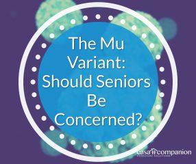 The Mu Variant Should Seniors Be Concerned
