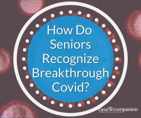 How Do Seniors Recognize Breakthrough Covid?