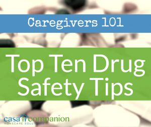 Casa Companion Homecare Ten Drug Safety Tips For Seniors