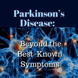 Parkinson's Disease: Beyond the Best-Known Symptoms