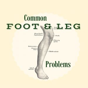 """Common Foot and Leg Problems"""""""