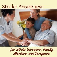Stroke Awareness for Survivors, Family Members, and Caregivers