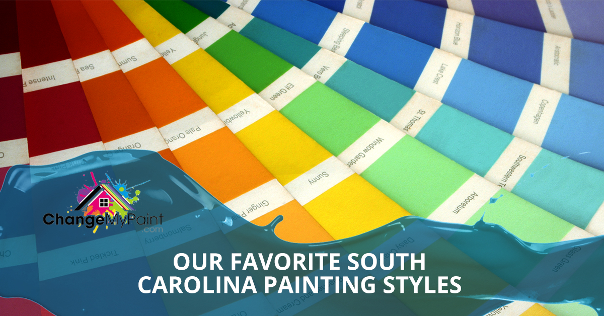 "An image of of various paint swatches with the words ""Our favorite south Carolina painting styles"" atop the image"