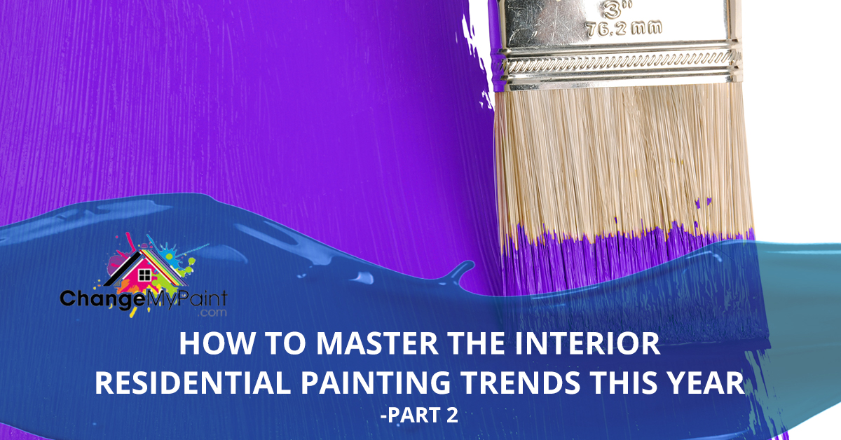 """how to master the interior residential painting trends this year - part 2"" is on top of a brush dipped in purple paint"