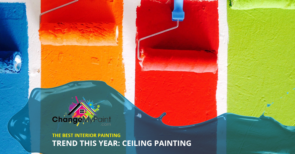 """The words """"The best interior painting trend this year: ceiling painting"""" is over a picture of various roller paint brushes smear color on a wall"""