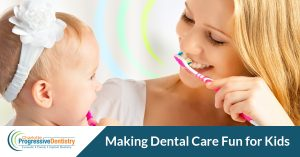 How to make dental care fun for kids