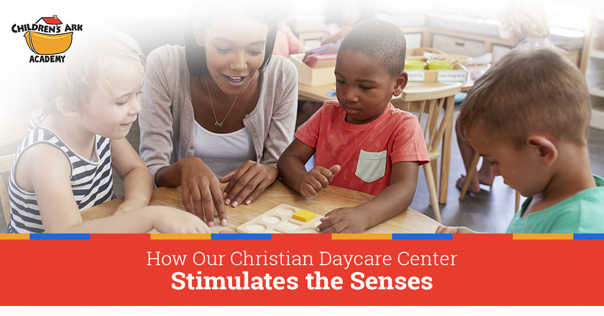 Christian Daycare Near Me: How The 5 Basic Senses Come Into Play