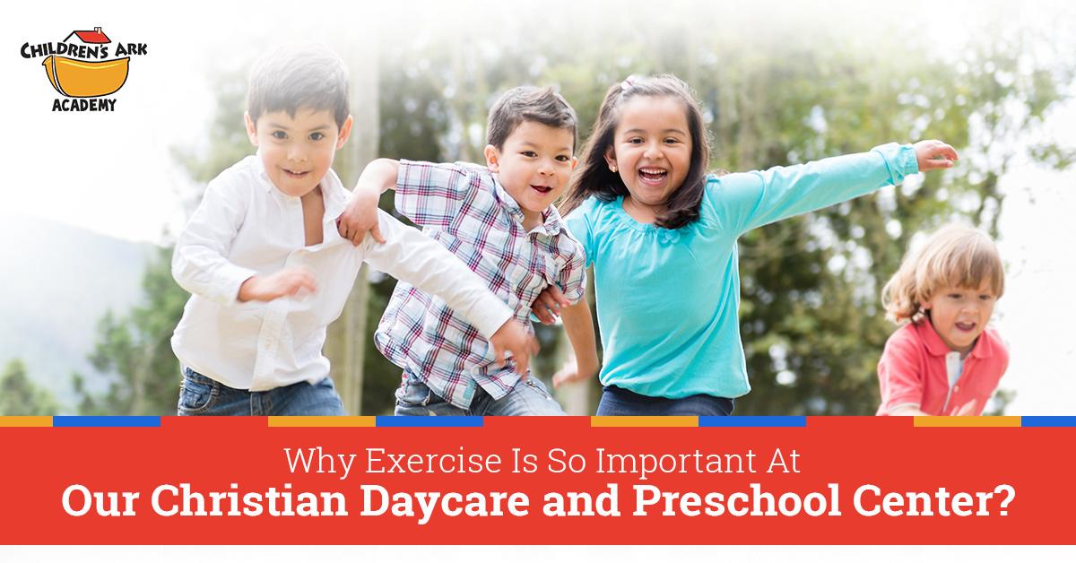 Christian Daycare Near Me Alpharetta: Why Exercise Is So