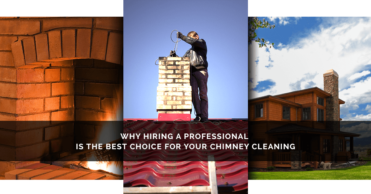 Why You Should Hire a Pro Chimney Sweep