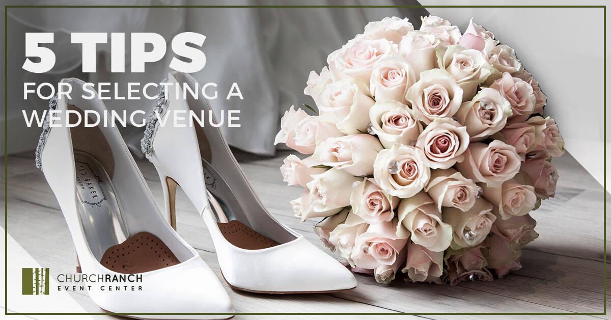 5 Tips for Selecting a Wedding Venue