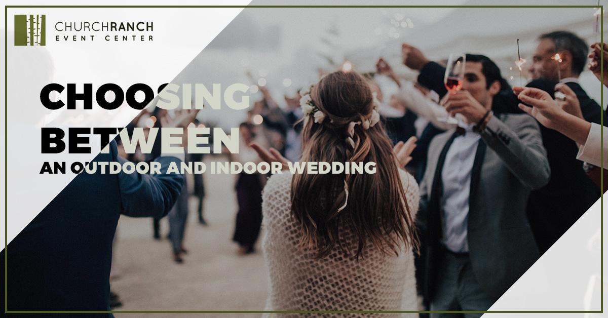 Choosing Between and Indoor and Outdoor Wedding