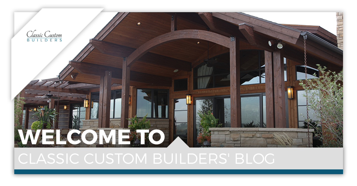 Welcome to Classic Custom Builders' Blog
