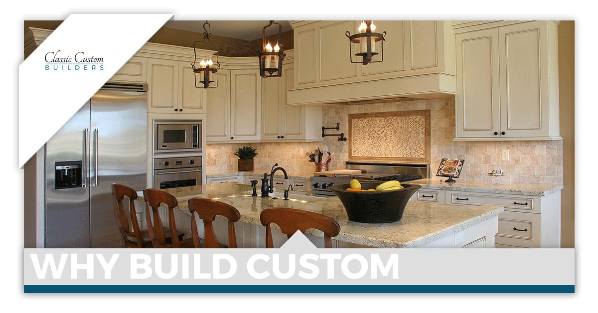 Why Build Custom