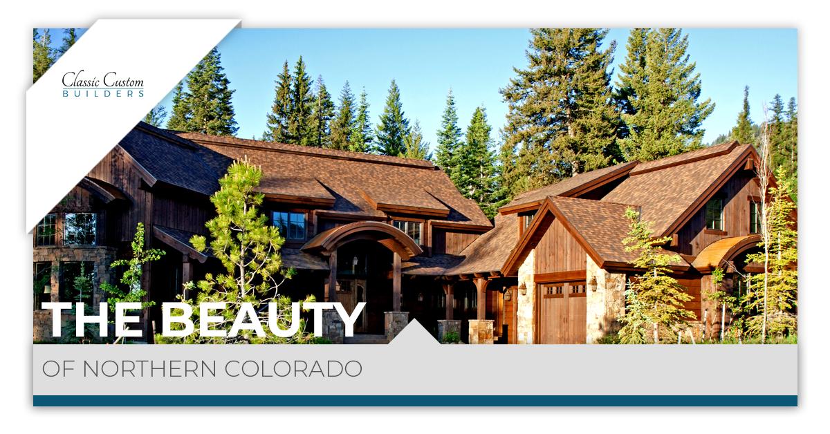 Custom Homes Northern Colorado The Beauty Of Colorado