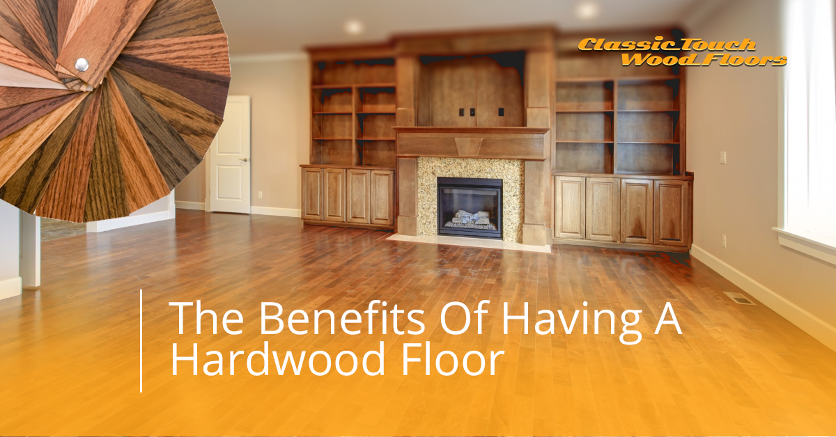 Why Should You Install A Hardwood Floor Classic Touch Hard Wood