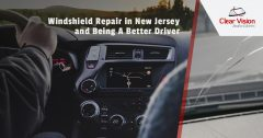 Windshield Repair in New Jersey and Being A Better Driver