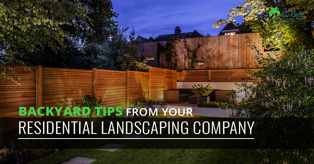 Backyard Tips From Your Residential Landscaping Company