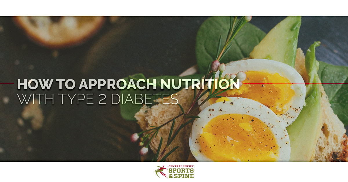 How To Approach Nutrition With Type 2 Diabetes