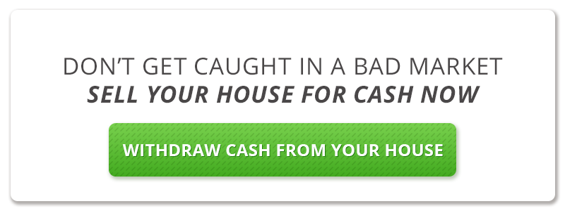 Don't Get Caught In A Bad Market Sell Your House For Cash Now