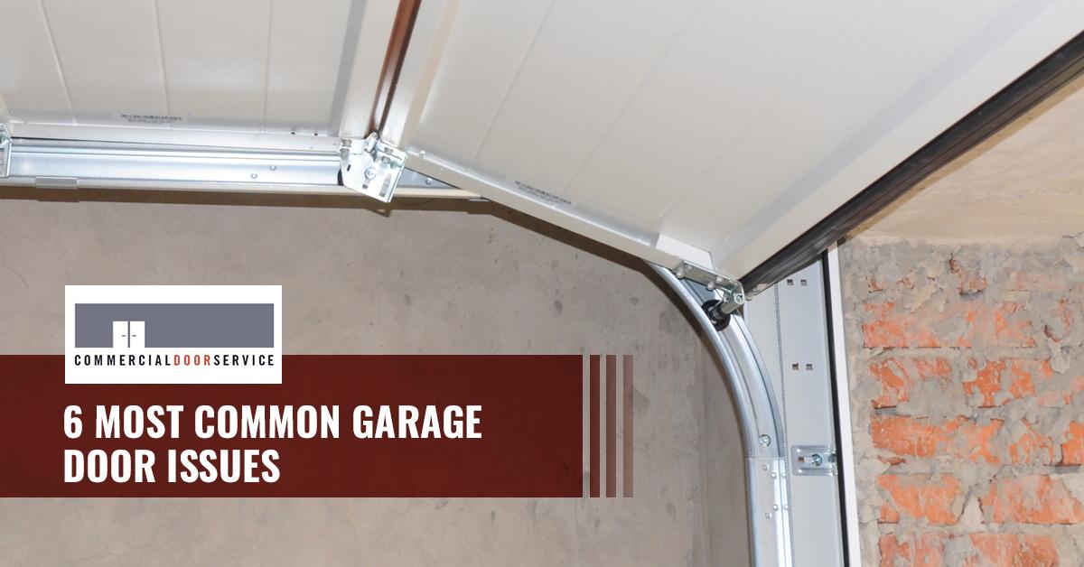 """""""6 Common Garage Door Issues"""""""