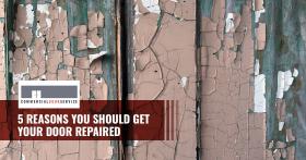 """""""5 Reasons you should get your door repaired"""""""