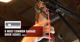 """""""6 Most Common Garage Door Issues"""""""
