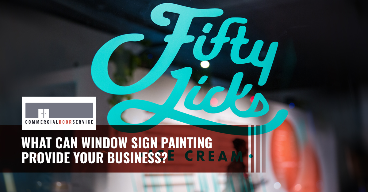 """""""What can window sign painting provide your business?"""""""