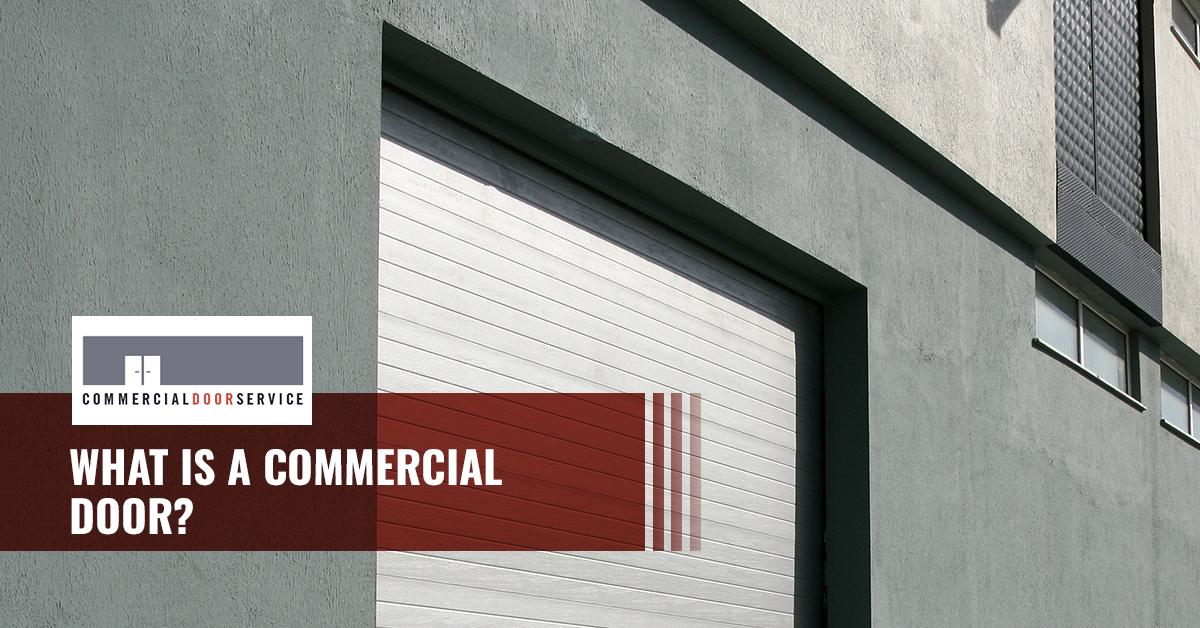 """""""What is a commercial door?"""""""