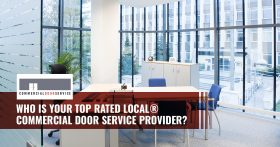 """Who is your top rated local commercial door service provider?"""