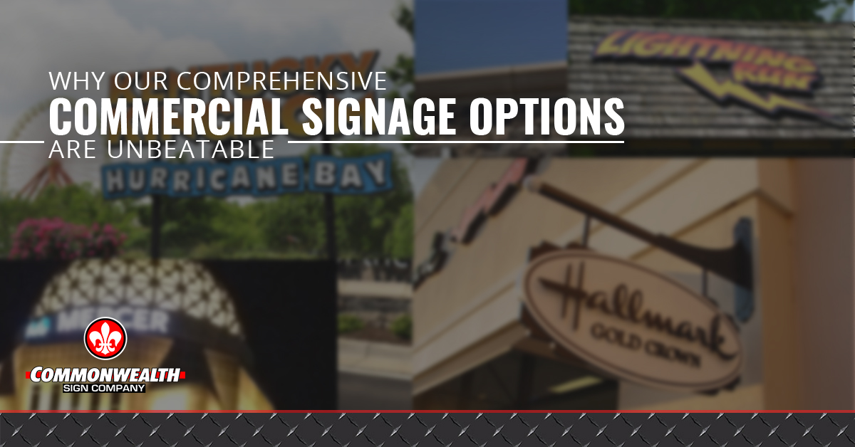 Why Our Comprehensive Commercial Signage Options are Unbeatable