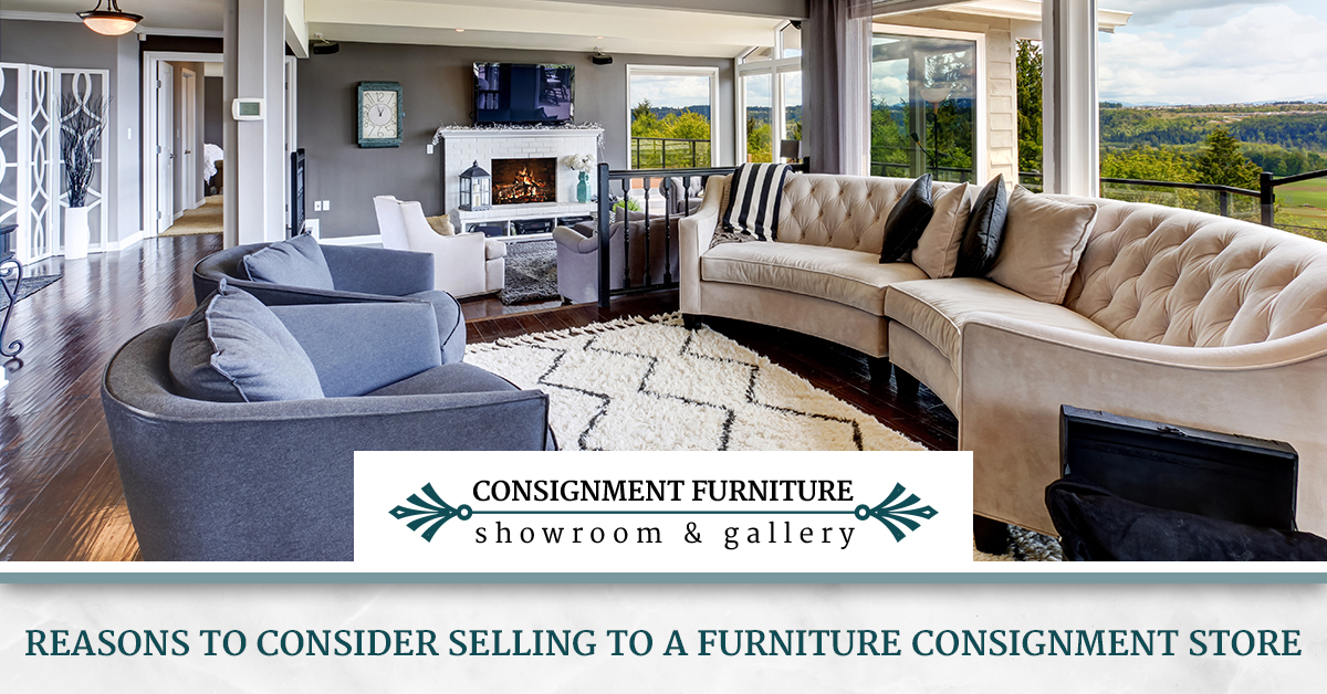 Furniture Consignment Reasons To Consider Selling To A Furniture